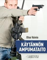 Otso Vainio - Käytännön Ampumataito - toinen painos